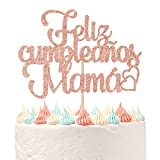 Feliz Cumpleaños Mama Cake Topper, Best Mom Ever, Happy Mothers Day, Mom Birthday Party Decorations Rose Gold Glitter.