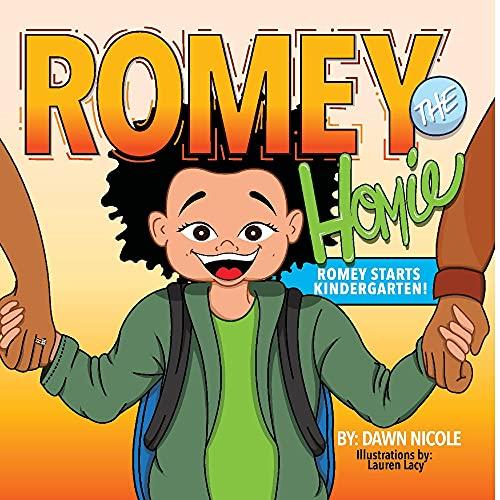 Romey The Homie: Romey Starts Kindergarten