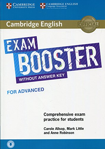 Cambridge English Exam Booster for Advanced Without Answer Key with Audio: Comprehensive Exam Practice for Students [Lingua inglese]