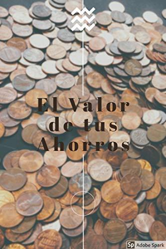 El Valor de Tus Ahorros : El Lugar mas Seguro Para tu Dinero...No es Debajo del Colchón
