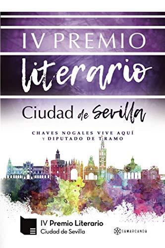 IV Premio Literario Ciudad de Sevilla: Chaves Nogales vive aquí y Diputado...
