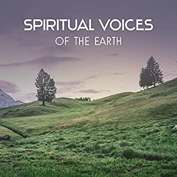 Spiritual Voices of the Earth – Divine Meditation Music Atmosphere, Natural Noises for Relaxation, Motivation & Soul Meditation, Blissful Mind Awakening