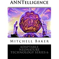 ANNTelligence (Adaptable NeoNature Technology Series Book 6) (English Edition)