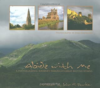 Abide with Me: A Photographic Journey Through Great British Hymns