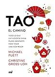 Tao. El camino: Todo lo que la filosofía china puede enseñarte para tener una vida mejor (Martínez Roca)