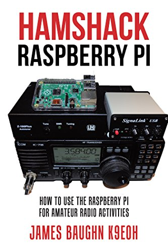Hamshack Raspberry Pi: How to Use the Raspberry Pi for Amateur Radio Activities