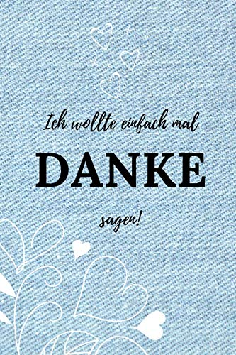 ICH WOLLTE EINFACH MAL DANKE SAGEN!: A5 Notizbuch BLANKO als Geschenkidee | Danke-Buch | Kleines Dankeschön | für beste Freunde, Familie, Eltern, Geschwister | zum Geburtstag