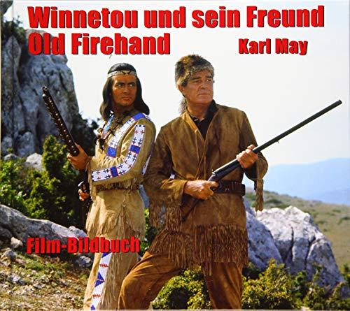 Winnetou und sein Freund Old Firehand: Film-Bildbuch