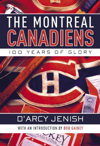 Image OfThe Montreal Canadiens: 100 Years Of Glory (English Edition)