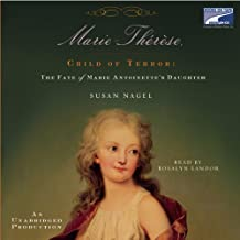 Marie Therese, Child of Terror: The Fate of Marie Antoinette's Daughter
