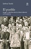 El pueblo: Auge y declive de la clase obrera (1910-2010)