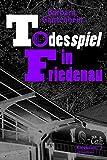 Todesspiel in Friedenau: Kriminalroman