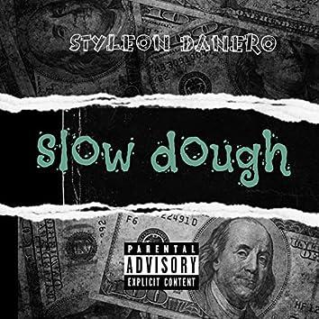 Slow Dough