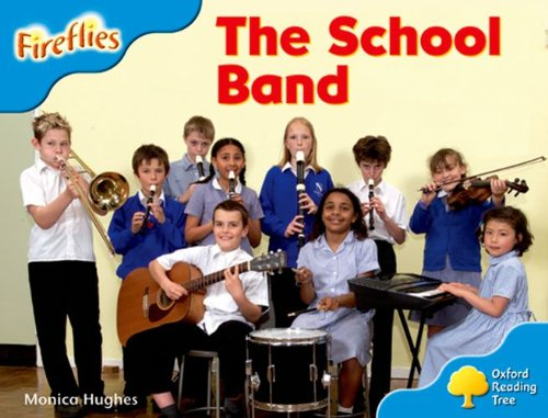 Oxford Reading Tree: Level 3: More Fireflies A: The School Bandの詳細を見る