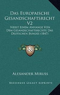 Das Europaische Gesandschaftsrecht V2: Nebst Einem Anhange Von Dem Gesandschaftsrechte Das Deutschen Bundes (1847)
