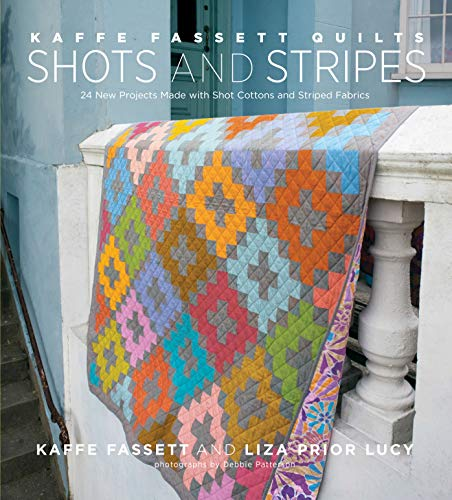 Kaffe Fassett Quilts Shots and Stripes: 24 New Projects Made with Shot Cottons and Striped Fabrics (English Edition)