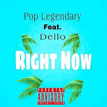 Right Now (feat. Dello)