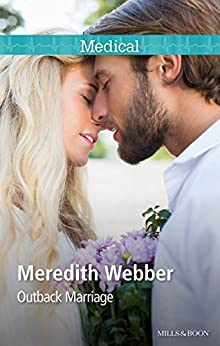 Outback Marriage (Doctors in the Outback Book 2) by [Meredith Webber]
