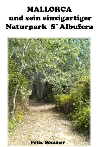 MALLORCA – und sein einzigartiger Naturpark `S Albufera