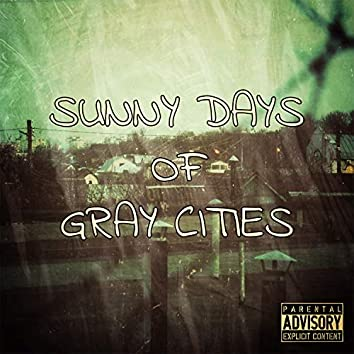 Sunny Days Of Gray Cities