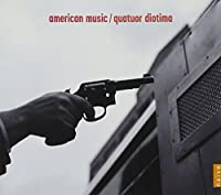 American Music by Quatuor Diotima (2011-10-25)