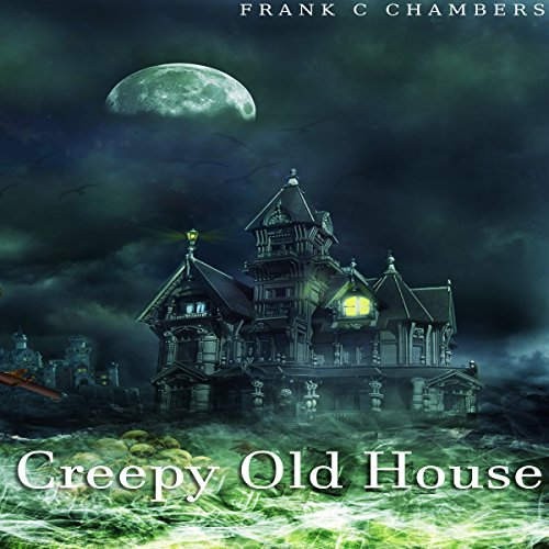 Creepy Old House audiobook cover art
