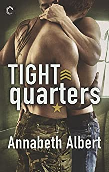 Tight Quarters (Out of Uniform Book 6) by [Annabeth Albert]