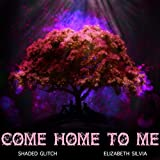 Come Home to Me (feat. Elizabeth Silvia)