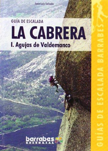 Guia de escalada de la Cabrera - agujas de valdemanco (Guias De Escalada Barrabes)