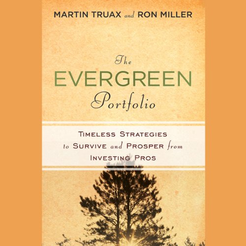The Evergreen Portfolio: Timeless Strategies to Survive and Prosper from Investing Pros cover art