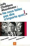 Juifs chretiens musulmans ce qu'ils disent de ...