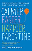 Calmer, Easier, Happier Parenting
