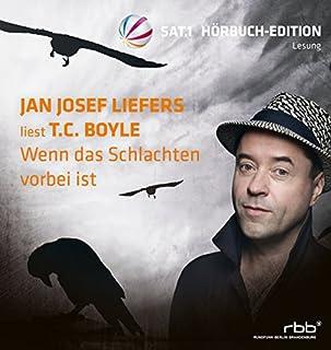 Wenn das Schlachten vorbei ist                   Autor:                                                                                                                                 T.C. Boyle                               Sprecher:                                                                                                                                 Jan Josef Liefers                      Spieldauer: 9 Std. und 54 Min.     158 Bewertungen     Gesamt 3,7