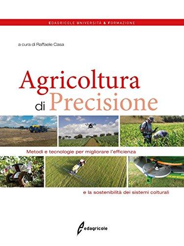Agricoltura di precisione. Metodi e tecnologie per migliorare l'efficienza e la sostenibilità dei sistemi colturali