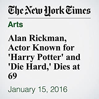 『Alan Rickman, Actor Known for 'Harry Potter' and 'Die Hard,' Dies at 69』のカバーアート