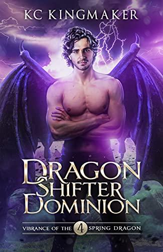 Dragon Shifter Dominion 4: Vibrance of the Spring Dragon