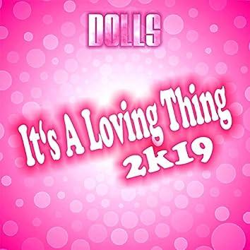 It's a Loving Thing 2k19