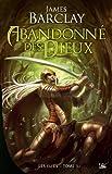 Les Elfes, tome 1 - Abandonnés des dieux