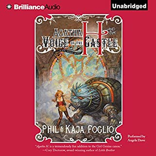 Agatha H. and the Voice of the Castle                   Written by:                                                                                                                                 Phil Foglio,                                                                                        Kaja Foglio                               Narrated by:                                                                                                                                 Angela Dawe                      Length: 17 hrs and 18 mins     4 ratings     Overall 5.0