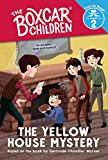 The Yellow House Mystery (The Boxcar Children: Time to Read, Level 2)