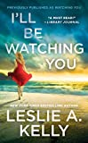 I'll Be Watching You (previously published as Watching You) (Hollywood Heat Book 1)
