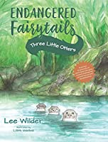 Three Little Otters: A Classic Retelling of The Story of the Three Little Pigs (Endangered Fairytails)