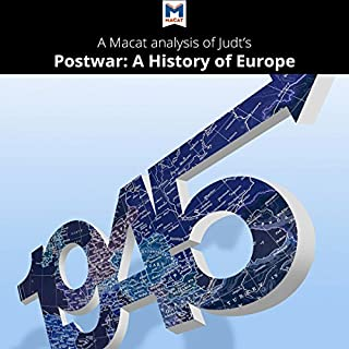 A Macat Analysis of Tony Judt's Postwar: A History of Europe Since 1945                   By:                                                                                                                                 Simon Young                               Narrated by:                                                                                                                                 Macat.com                      Length: 1 hr and 44 mins     1 rating     Overall 1.0