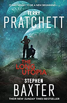 The Long Utopia: (The Long Earth 4) by [Terry Pratchett, Stephen Baxter]