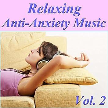 Relaxing Anti-Anxiety Music, Vol. 2