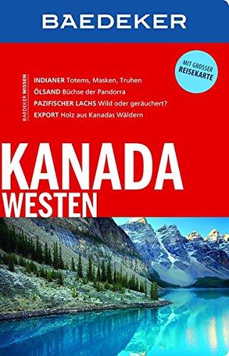 Baedeker Reiseführer Kanada Westen: mit GROSSER REISEKARTE