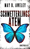 Schmetterlingsatem: Kurzthriller