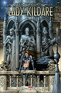 Lady Kildare, tome 1 par Brian Holguin