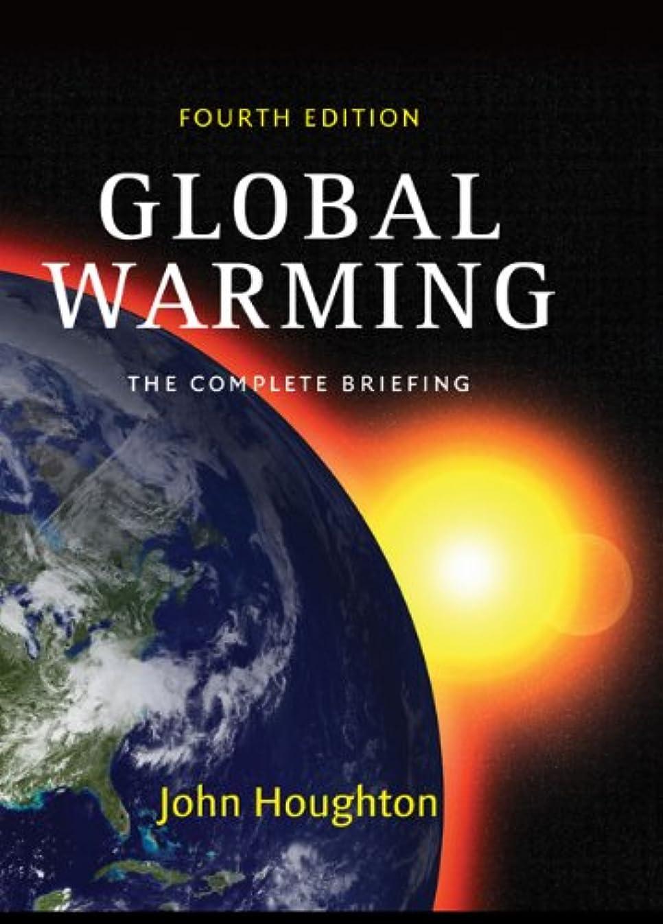 ちらつき遅い荒廃するGlobal Warming: The Complete Briefing (English Edition)