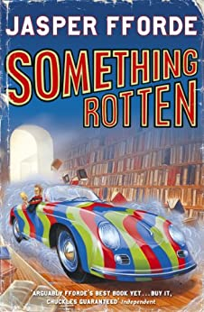 Something Rotten: Thursday Next Book 4 by [Jasper Fforde]